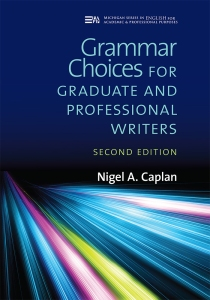 Grammar Choices (2nd edition coming January '19) | More information